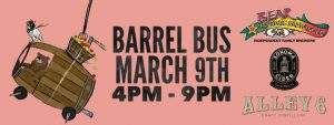 sign for Barrel Bus March 9th 4 p.m - 9 p.m.