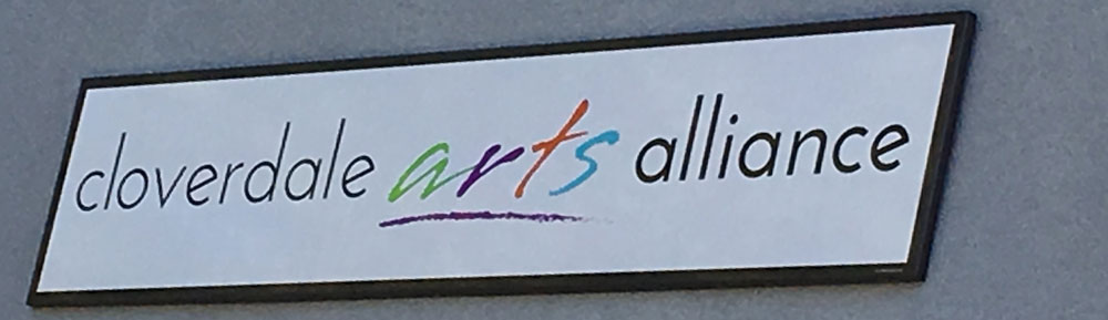 sign for the Cloverdale arts alliance