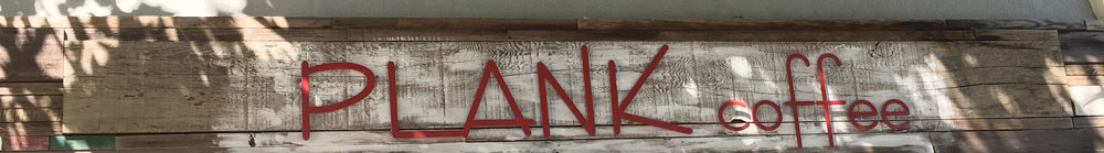 Plank coffee sign