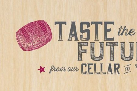 Sign that reads Taste the Future from our cellars to yours.